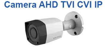 Camera AHD, TVI, CVI, IP